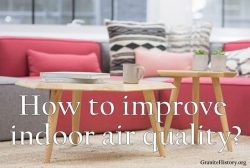 How Can You Improve Indoor Air Quality The Easy Way